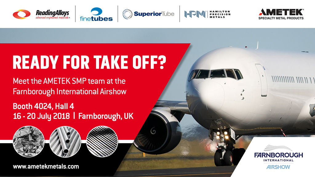 AMETEK Specialty Metal Products present tube, strip and powder products at Farnborough Airshow 2018
